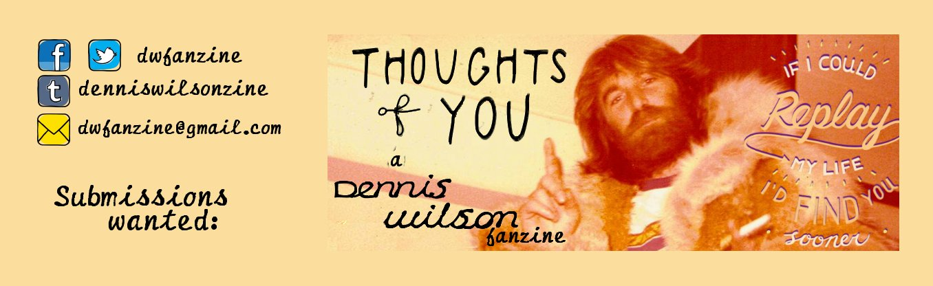 Thoughts Of You - a Dennis Wilson fanzine